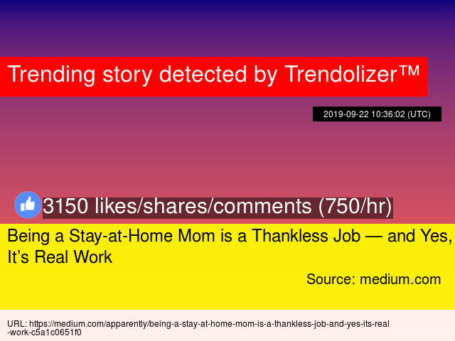 Being A Stay At Home Mom Is A Thankless Job And Yes It S